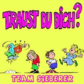Play & Download Traust du dich? by Team Sieberer | Napster