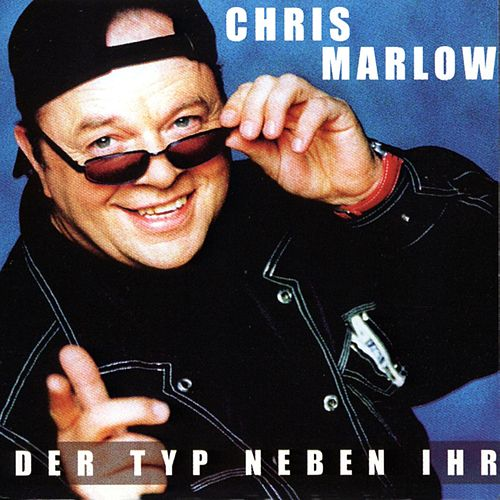 Play & Download Der Typ neben ihr by Chris Marlow | Napster