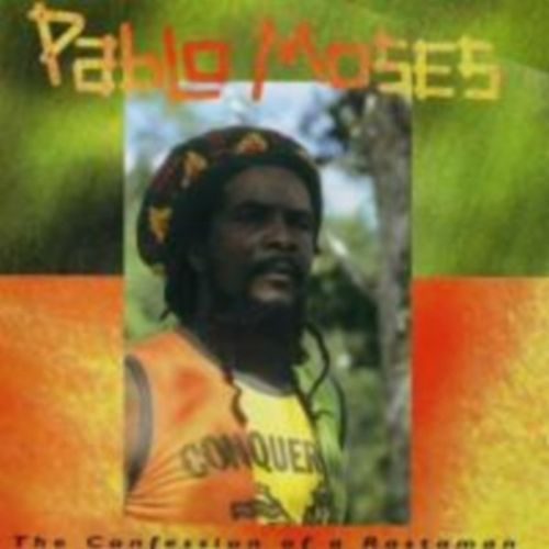 Confession of a Rastaman SE by Pablo Moses