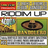 Play & Download Riddim Up Acqua & Bandolero by Various Artists | Napster