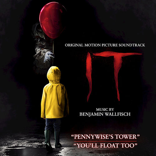 Pennywise's Tower / You'll Float Too (From IT: Original Motion Picture Soundtrack) by Benjamin Wallfisch