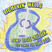 Play & Download Jump Little Children: Old Songs for Young Folks by Lightnin' Wells | Napster