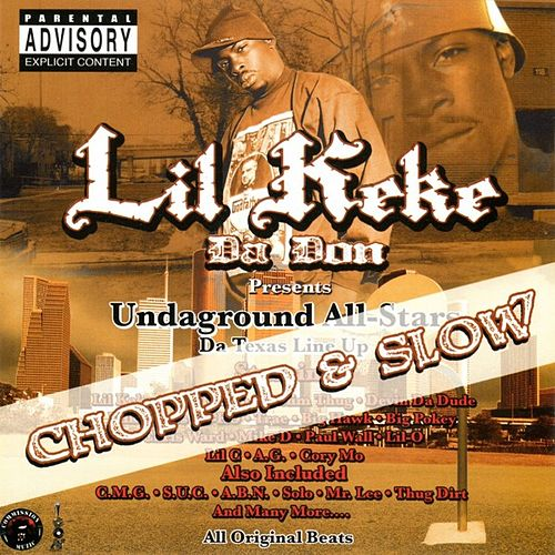 Undaground All-Stars Chopped and Slow by Lil' Keke