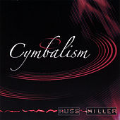 Play & Download Cymbalism by Russ Miller | Napster