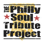 Play & Download The Philly Soul Tribute Project by Various Artists | Napster