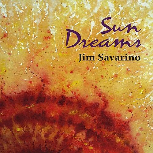 Play & Download Sun Dreams by Jim Savarino | Napster