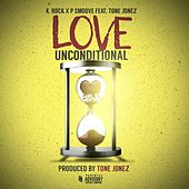 Love Unconditional (feat. Tone Jonez) by K-Rock