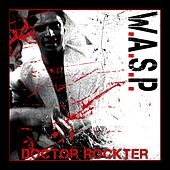 Doctor Rockter by W.A.S.P.