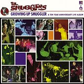 Play & Download Growing up Smugglers: 10 Year Anniversary Live by The Smugglers | Napster
