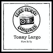 Fire It Up by Tommy Largo