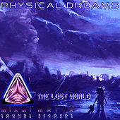 The Lost World by Physical Dreams
