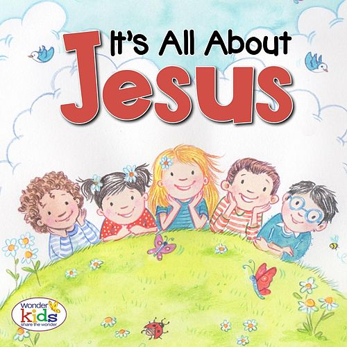 It's All About Jesus by Wonder Kids
