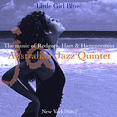 Little Girl Blue The Music Of Rodgers, Hart & Hammerstein von The Australian Jazz Quintet