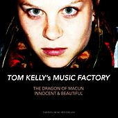 The Dragon of Macun / Innocent & Beautiful by Tom Kelly's Music Factory