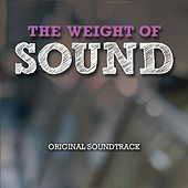 The Weight of Sound: Original Soundtrack by Various Artists