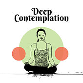 Deep Contemplation – Yoga Music for Open Mind, Mindfulness, Zen Power, Healing New Age by Yoga Tribe