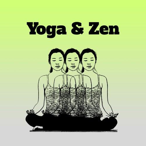 Yoga & Zen – Deep Meditation, Healing Zen, Relaxation, Buddha Lounge, Open Mind, Harmony Sounds of Nature de ZEN