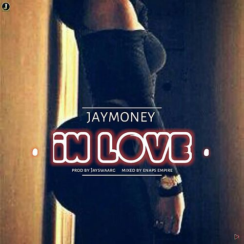 In Love by Jay Money