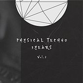 Physical Techno 3 Years, Vol. 2 - EP by Various Artists