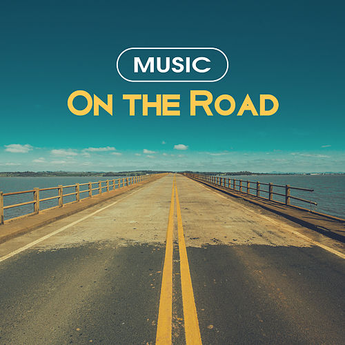 Music On the Road – Chill Out Music to Listen in Car, Chillout Trip, Travel di Chill Out