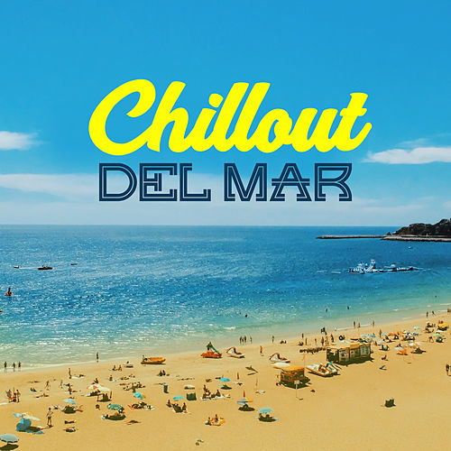 Chillout Del Mar – Summer Chill Out Music, Holiday 2017, Chil Out By the Pool, Exotic Islands di Chill Out