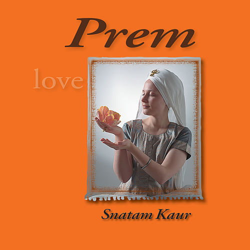 Play & Download Prem by Snatam Kaur Khalsa | Napster