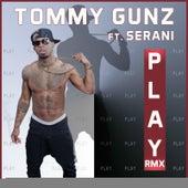 Play [SkennyBeatz Remix] (feat. Serani) by Tommy Gunz