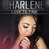 Love to Pain by Charlene