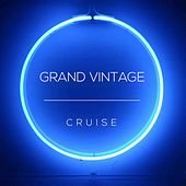 Cruise by Grand Vintage