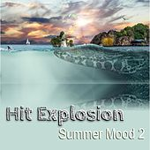 Hit Explosion: Summer Mood 2 von Various Artists