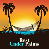 Rest Under Palms – Pure Relaxation, Summer Chill, Drink Bar, Hot Beats, Chill Now de Ibiza Chill Out