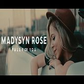 Fall for You by Madysyn Rose