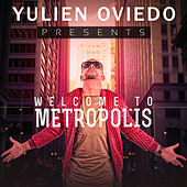 Welcome To Metropolis by Yulien Oviedo