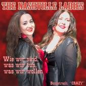 Wie wir sind, was wir tun, was wir wollen by The Nashville Ladies