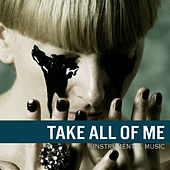 Take All of Me by Unspecified