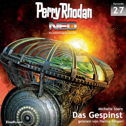 Das Gespinst - Perry Rhodan - Neo 27 (Ungekürzt) von Michelle Stern