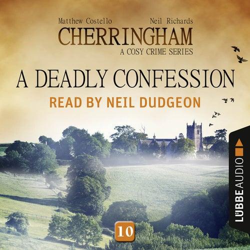 A Deadly Confession - Cherringham - A Cosy Crime Series: Mystery Shorts 10 (Unabridged) von Matthew Costello, Neil Richards