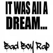 It Was All a Dream: Bad Boy Rap de Various Artists