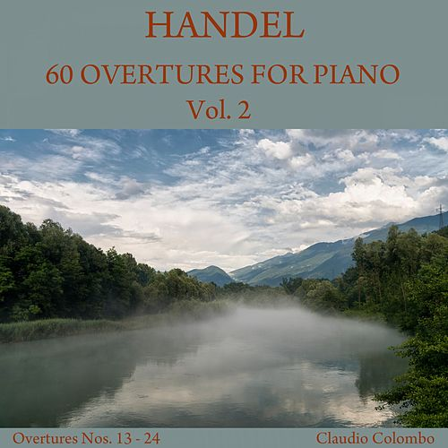 Handel: 60 Overtures for Piano, Vol. 2 de Claudio Colombo