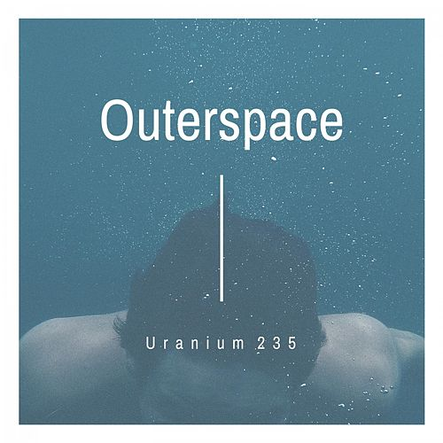 Uranium 235 by Outerspace