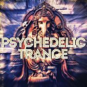 Psychedelic Trance - EP by Various Artists