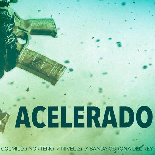 Acelerado (En Vivo) [feat. Grupo Nivel 21 & Banda Corona del Rey] by Colmillo Norteno