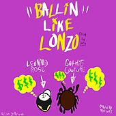 Ballin Like Lonzo (feat. GothieCouture) by Leonard Rose