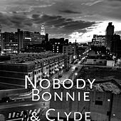Bonnie & Clyde by Nobody