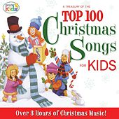 A Treasury of the Top 100 Christmas Songs for Kids! by Wonder Kids
