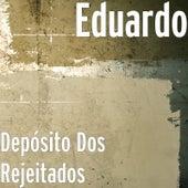 Depósito Dos Rejeitados by Eduardo