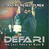 Local Like the West of Them (The Lost Tapes of Ruby D) by Defari