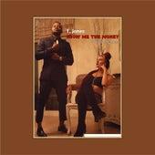 Show Me the Money (feat. Pimms Brooke) by T. Jones