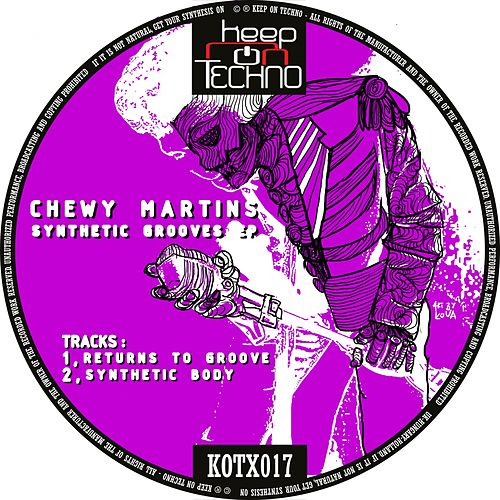 Synthetic Grooves - Single by Chewy Martins