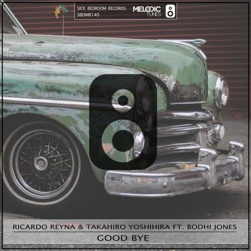 Good Bye (feat. Bodhi Jones) by Ricardo Reyna
